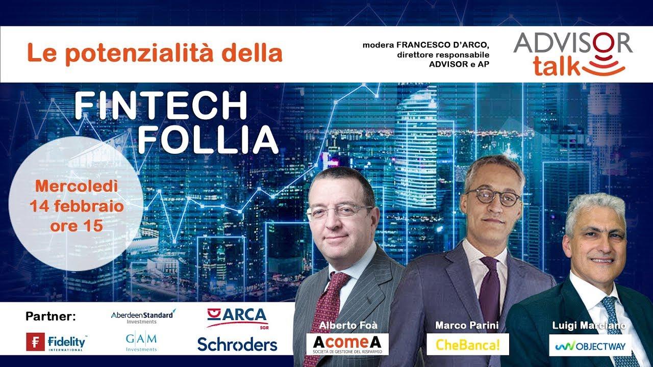 Advisor Talk | Le potenzialità della Fintech follia