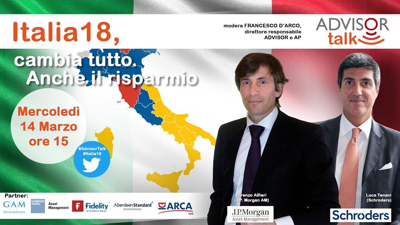 Advisor Talk | Italia18, cambia tutto. Anche il risparmio?